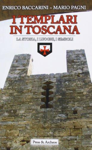 I Templari in Toscana. Ipotesi storiche e realt archeologiche