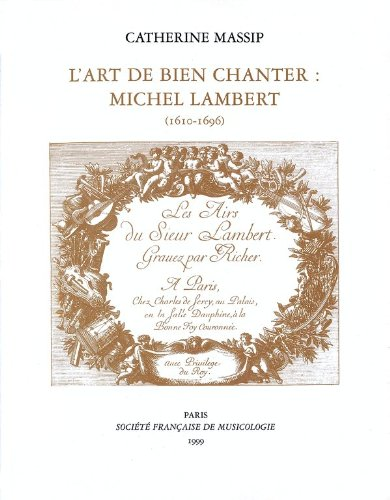 L'art de bien chanter : Michel Lambert (1610-1696) par Catherine Massip