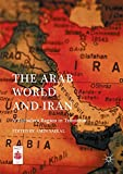 The Arab World and Iran: A Turbulent Region in Transition (Middle East Today)