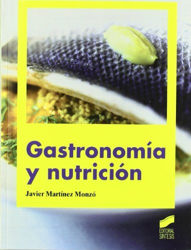 Gastronomía nutrición por Javier Martínez Monzó