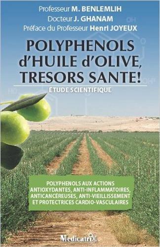 Polyphénols d'huile d'olive, trésors santé ! : Etude scientifique par Mohammed BENLEMLIH