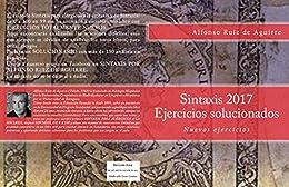 Sintaxis 2017: Ejercicios solucionados de [Ruiz de Aguirre, Alfonso]