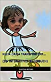 Klein-Daria transportiert... (ein interaktives Bilderbuch) (Daria-Serie 2)