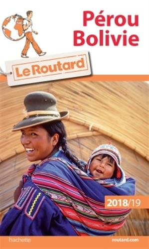Guide du Routard Pérou, Bolivie 2018/19 (Le Routard)
