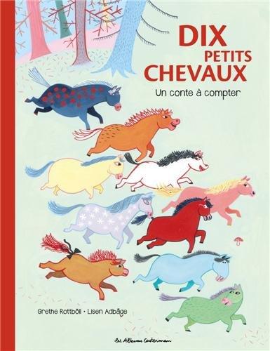 Dix petits chevaux : Un conte  compter