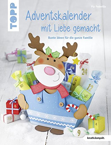 Adventskalender mit Liebe gemacht: Bunte Ideen für die ganze Familie (kreativ.kompakt.)