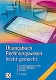 Übungsbuch Rechnungswesen - leicht gemacht: Das Rechnungswesen Plus: Lernziele