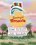 Goodnight Pensacola by Anna Theriault (2015-07-07)