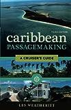 Caribbean Passagemaking: A Cruiser's Guide
