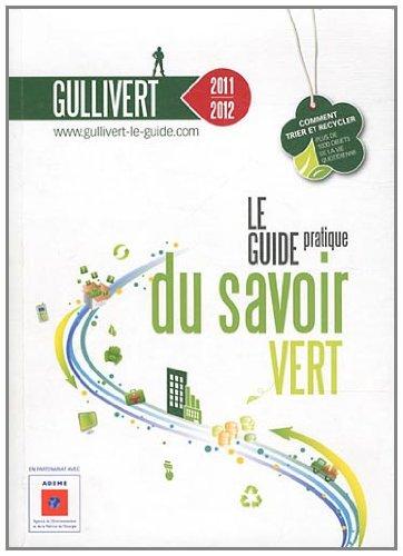 Guillivert, le guide pratique de savoir vert : Comment trier et recycler, Plus de 1000 objets de la vie quotidienne