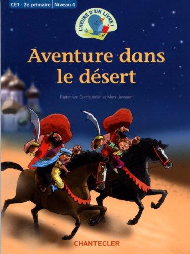 Aventure dans le désert CE1 - 2e primaire / Niveau 4 L'heure d'un livre!