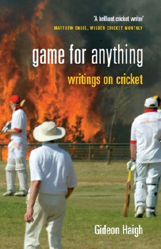 Game For Anything: Writings on Cricket (English Edition) por Gideon Haigh