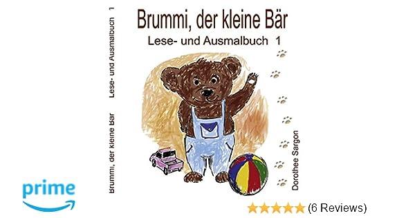 Brummi Der Kleine Bär Lese Und Ausmalbuch 1 Amazon De Dorothee