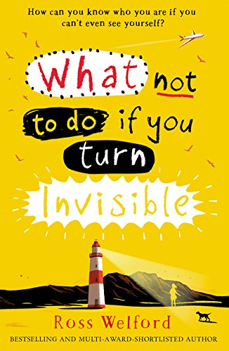 What not to do if you turn invisible por Ross Welford