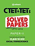 CTET & TETs Solved Papers (Upto 2016) Paper-II Teacher Selection for Class VI-VIII Social Studies/Science