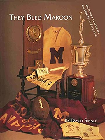 They Bled Maroon: Mississippi State Athletics, 1895-1995: Proud past, promising future