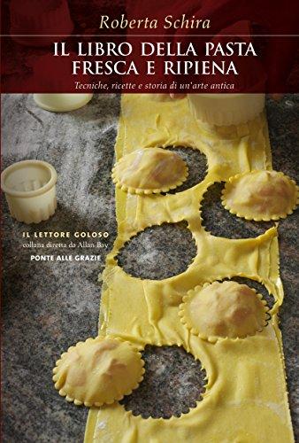 la-pasta-fresca-e-ripiena-tecniche-ricette-e-storia-di-unarte-antica