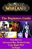 World of Warcraft - The Beginner's Guide! (English Edition)...