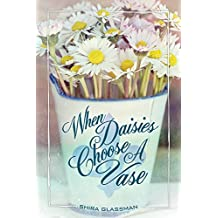 When Daisies Choose a Vase: a sweet older man/younger woman romance of Québec