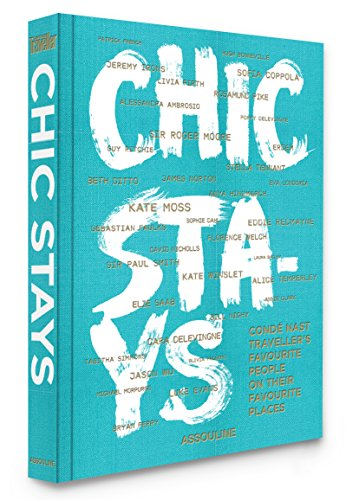 Preisvergleich Produktbild Chic Stays: Conde Nast Traveller's Favorite People on their Favorite Places (Classics)