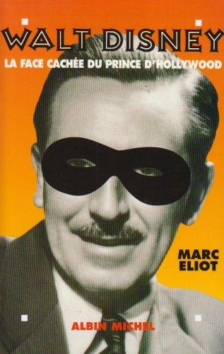 Walt Disney : La face cachée du prince ...