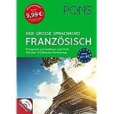 PONS Der große Sprachkurs Französisch: Erfolgreich vom Anfänger zum Profi mit über 250 Minuten Hörtraining