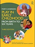 Play in Early Childhood: From Birth to Six Years