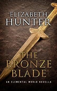 The Bronze Blade (Elemental World Book 4) by [Hunter, Elizabeth]