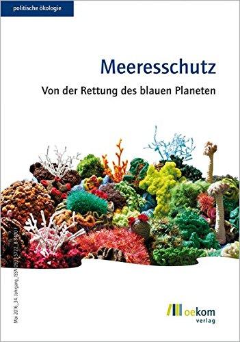 Meeresschutz: Von der Rettung des blauen Planeten (Politische Ökologie)