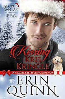 Kissing Kris Kringle (Secret Santas Holiday Collection Book 1) by [Quinn, Erin]