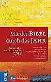 Mit der Bibel durch das Jahr 2018: Ökumenische Bibelauslegung 2018 -