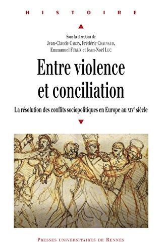 Entre violence et conciliation: La résolution des conflits sociopolitiques en Europe au xixe siècle (Histoire) par Collectif