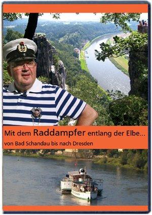 Mit dem Raddampfer entlang der Elbe ... von Bad Schandau bis nach Dresden
