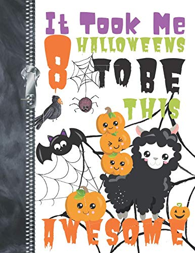 It Took Me 8 Halloweens To Be This Awesome: Adorable Pumpkin Llama Doodling & Drawing Art Book Sketchbook Journal For ()