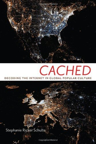 Cached: Decoding the Internet in Global Popular Culture (Critical Cultural Communication) by Schulte, Stephanie (2013) Paperback