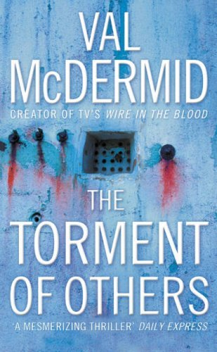 The Torment of Others (Tony Hill and Carol Jordan, Book 4) by Val McDermid (2005-03-07)