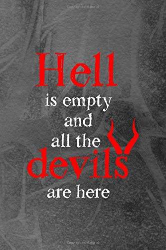 Hell Is Empty And All The Devils Are Here: Notebook Journal Composition Blank Lined Diary Notepad 120 Pages Paperback Grey Texture Hell