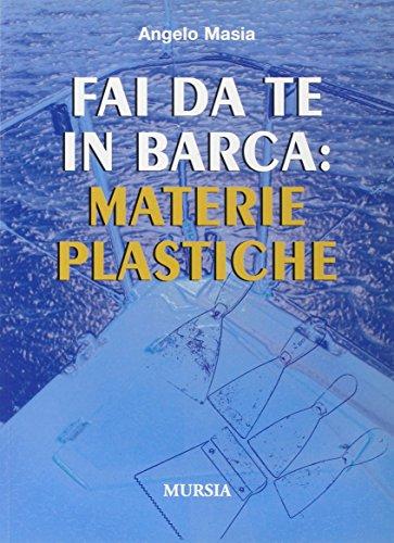 Fai da te in barca: materie plastiche (Biblioteca del mare)