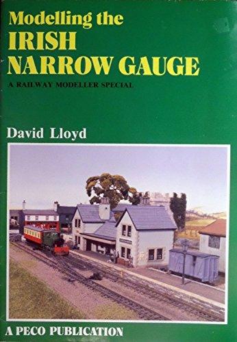 Modelling the Irish Narrow Gauge por David Lloyd