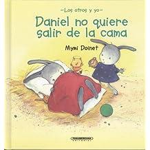 Daniel No Quiere Salir Dela Cama/ Daniel Doesn't Want to Get Out of Bed (Suenos de Papel)