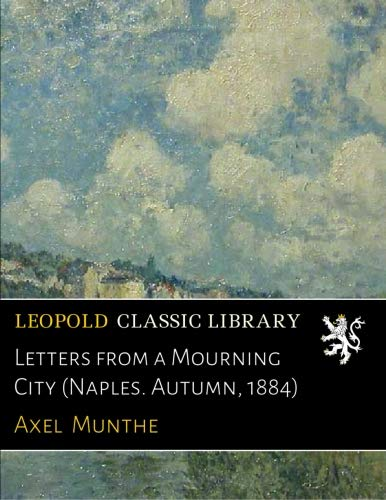 Letters from a Mourning City (Naples. Autumn, 1884) por Axel Munthe