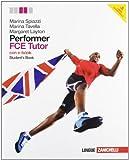 Performer. FCE tutor. Student's book-Workbook. Con espansione online. Per le Scuole superiori. Con DVD-ROM