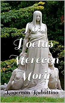 Los Poetas Merecen Morir de [Rubattino, Rogervan]