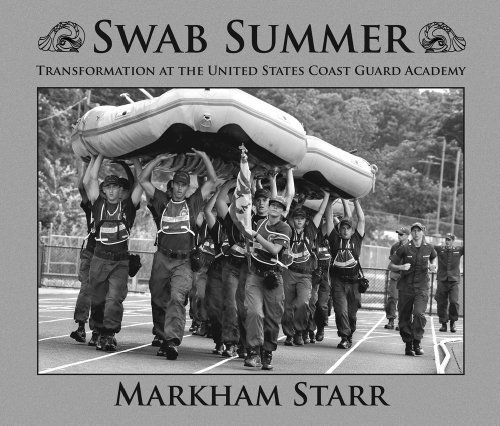 Swab Summer: Transformation At the United States Coast Guard Academy by Markham Starr (2013-05-03) -