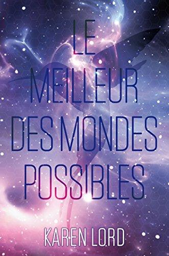 LE MEILLEUR DES MONDES POSSIBLES T01