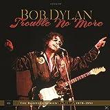 DYLAN BOB, TROUBLE NO MORE $