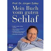 Mein Buch vom guten Schlaf: Endlich wieder richtig schlafen. Was nachts in unserem Körper abläuft. Schlafstörungen erkennen und natürlich behandeln. Mit großem Schlaftest