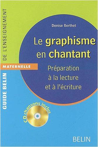 Le graphisme en chantant : Prparation  la lecture et  l'criture (1CD audio)