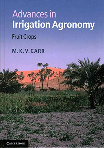 [(Advances in Irrigation Agronomy : Fruit Crops)] [By (author) M. K. V. Carr] published on (June, 2014)