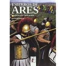 Esbirros de Ares: La guerra en la Grecia arcaica (Ilustrados)